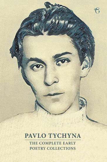 Pavlo Tychyna - The Complete Early Poetry Collections - cover