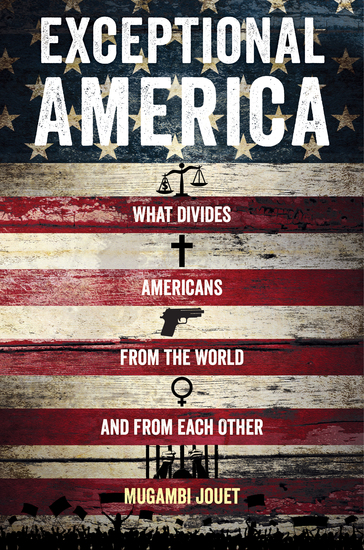 Exceptional America - What Divides Americans from the World and from Each Other - cover