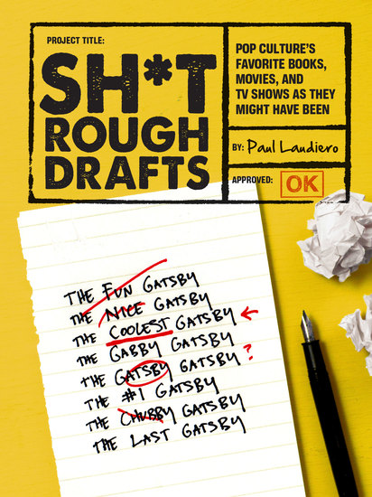 Sh*t Rough Drafts - Pop Culture's Favorite Books Movies and TV Shows as They Might Have Been - cover