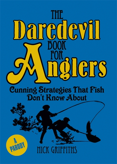 The Daredevil Book for Anglers - Cunning Strategies That Fish Don't Know About - cover