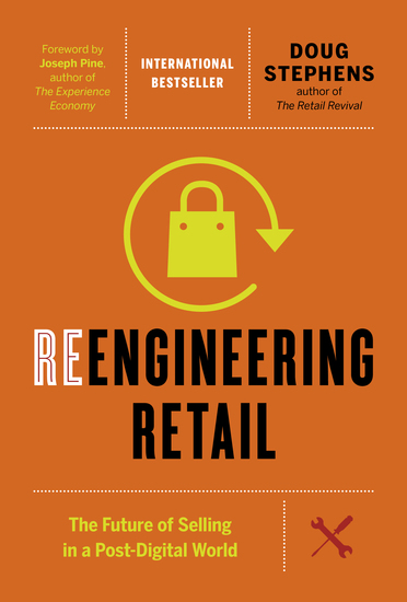Reengineering Retail - The Future of Selling in a Post-Digital World - cover