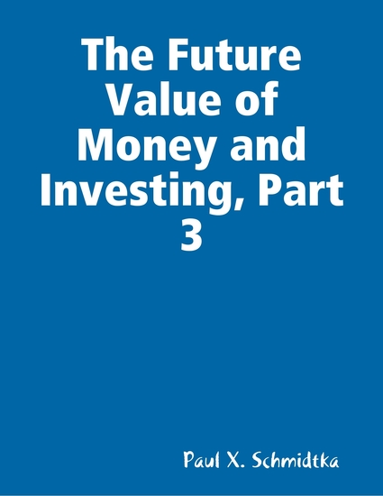 The Future Value of Money and Investing Part 3 - cover