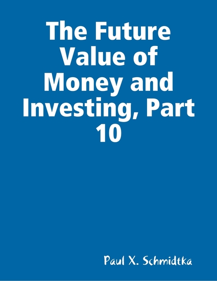 The Future Value of Money and Investing Part 10 - cover