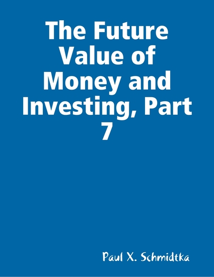 The Future Value of Money and Investing Part 7 - cover