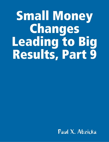 Small Money Changes Leading to Big Results Part 9 - cover
