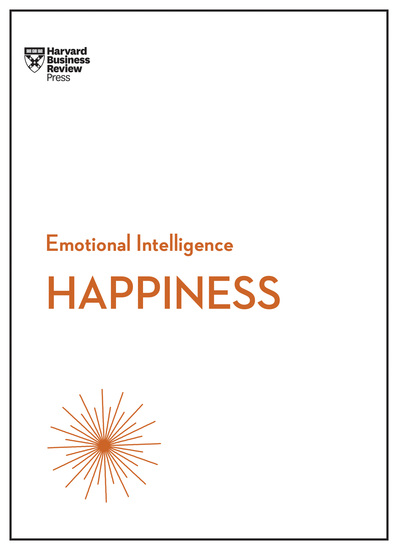 Happiness (HBR Emotional Intelligence Series) - cover
