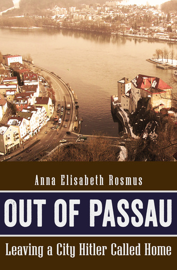 Out of Passau - Leaving a City Hitler Called Home - cover