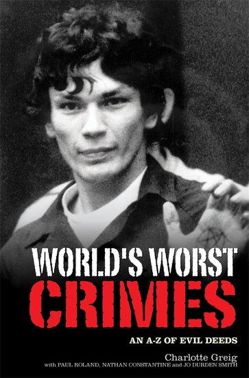 World's Worst Crimes - An A-Z of Evil Deeds - cover