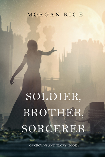 Soldier Brother Sorcerer (Of Crowns and Glory—Book 5) - cover