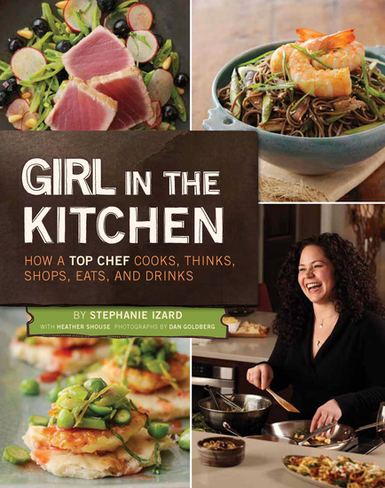 Girl in the Kitchen - How a Top Chef Cooks Thinks Shops Eats & Drinks - cover