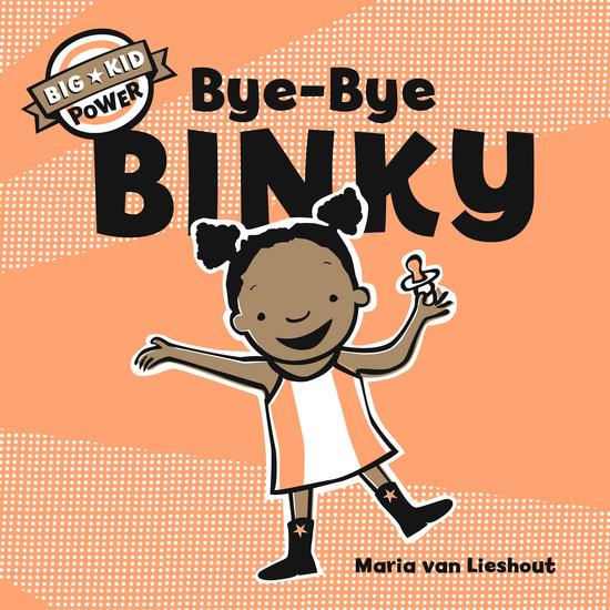 Bye-Bye Binky - Big Kid Power - cover
