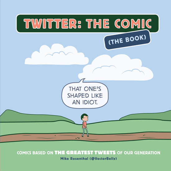 Twitter: The Comic (The Book) - Comics Based on the Greatest Tweets of Our Generation - cover