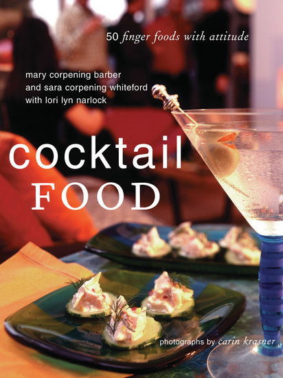 Cocktail Food - 50 Finger Foods with Attitude - cover