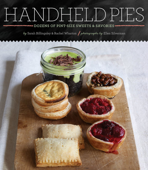 Handheld Pies - Dozens of Pint-Size Sweets and Savories - cover