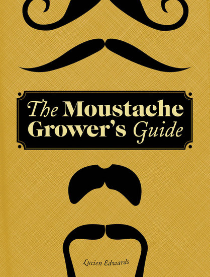The Moustache Grower's Guide - cover