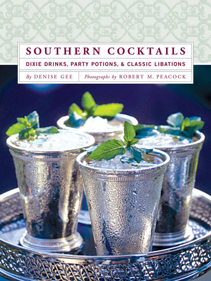 Southern Cocktails - Dixie Drinks Party Potions and Classic Libations - cover