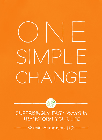 One Simple Change - Surprisingly Easy Ways to Transform Your Life - cover