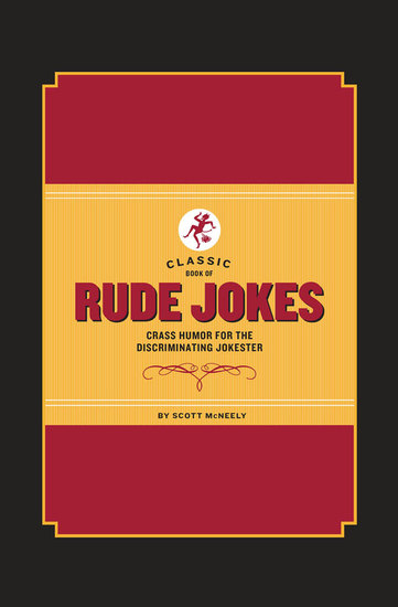 Classic Book of Rude Jokes - Crass Humor for the Discriminating Jokester - cover
