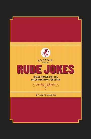 Classic Book of Rude Jokes - Crass Humor for the Discriminating Jokester - cover