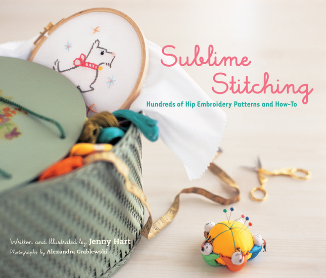 Sublime Stitching - Hundreds of Hip Embroidery Patterns and How-To - cover
