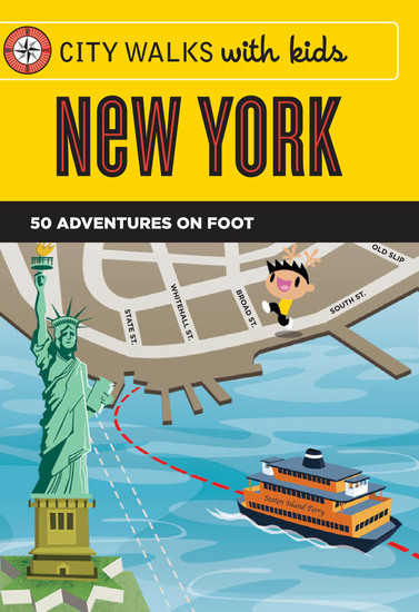 City Walks with Kids: New York - 50 Adventures on Foot - cover