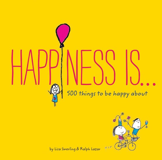 Happiness Is - 500 Things to Be Happy About - cover