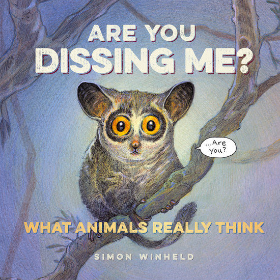 Are You Dissing Me? - What Animals Really Think - cover