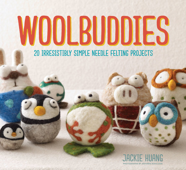 Woolbuddies - 20 Irresistibly Simple Needle Felting Projects - cover