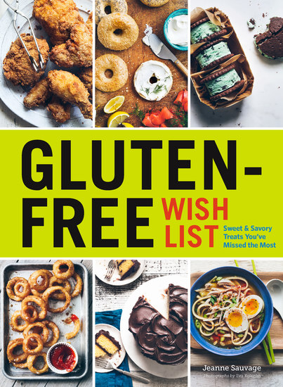 Gluten-Free Wish List - Sweet and Savory Treats You've Missed the Most - cover