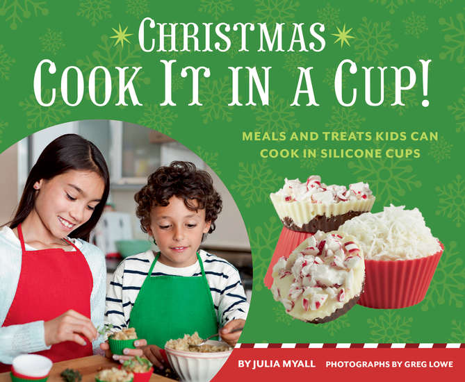 Christmas Cook It in a Cup! - Meals and Treats Kids Can Cook in Silicone Cups - cover