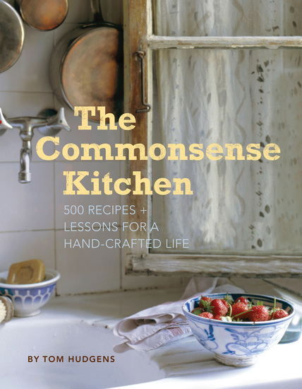 The Commonsense Kitchen - 500 Recipes + Lessons for a Hand-Crafted Life - cover