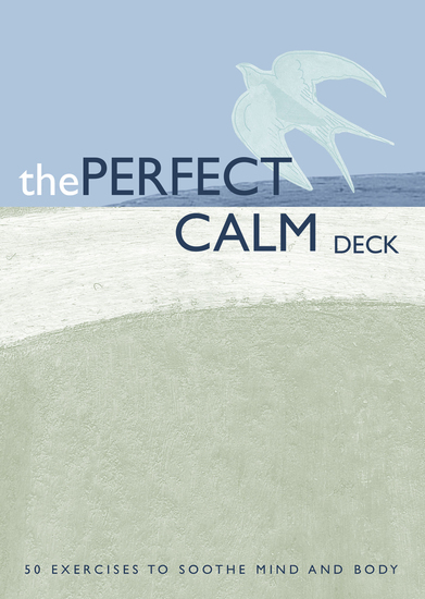 The Perfect Calm Deck - 50 Exercises to Soothe Mind and Body - cover