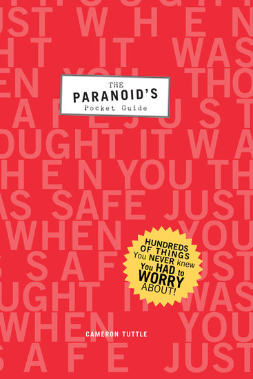 The Paranoid's Pocket Guide - Hundreds of Things You Never Knew You Had to Worry About - cover
