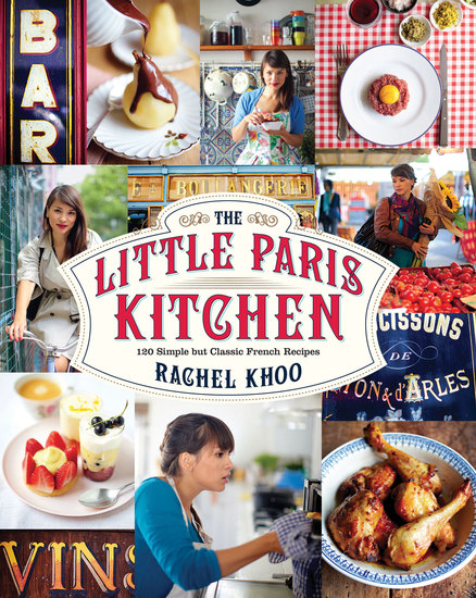 The Little Paris Kitchen - 120 Simple But Classic French Recipes - cover