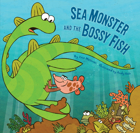 Sea Monster and the Bossy Fish - cover