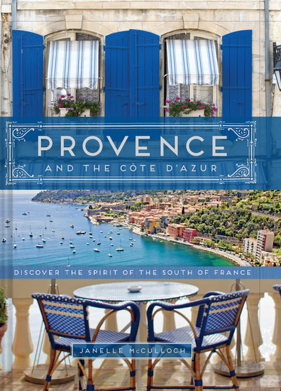 Provence and the Cote d'Azur - Discover the Spirit of the South of France - cover