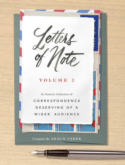 Letters of Note: Volume 2 - An Eclectic Collection of Correspondence Deserving of a Wider Audience - cover