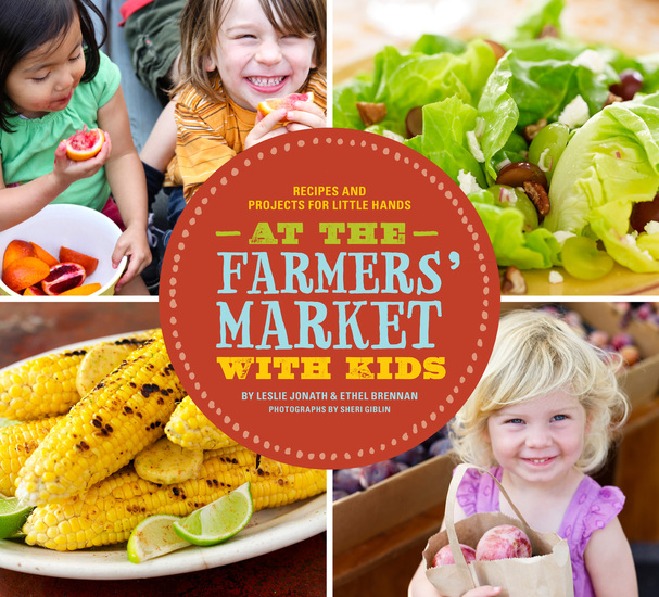 At the Farmers' Market with Kids - Recipes and Projects for Little Hands - cover