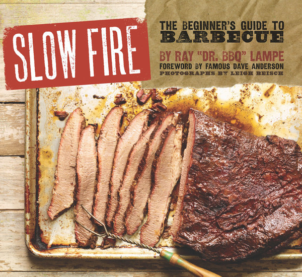 Slow Fire - The Beginner's Guide to Lip-Smacking Barbecue - cover