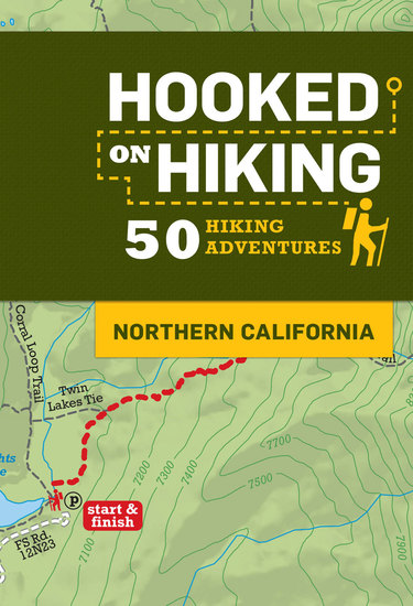 Hooked on Hiking: Northern California - 50 Hiking Adventures - cover