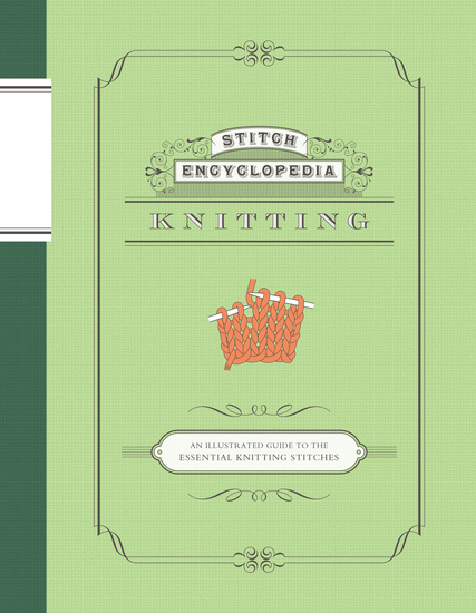 Stitch Encyclopedia: Knitting - An Illustrated Guide to the Essential Knitting Stitches - cover