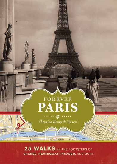 Forever Paris - 25 Walks in the Footsteps of Chanel Hemingway Picasso and More - cover