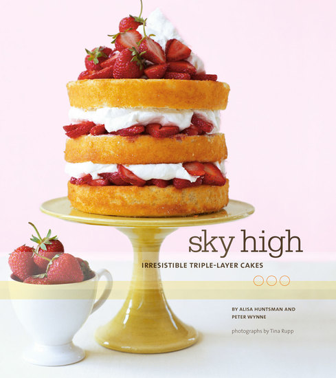 Sky High - Irresistible Triple-Layer Cakes - cover