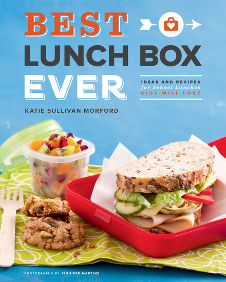 Best Lunch Box Ever - Ideas and Recipes for School Lunches Kids Will Love - cover