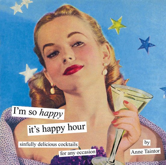 I'm So Happy It's Happy Hour - Sinfully Delicious Cocktails for Any Occasion - cover