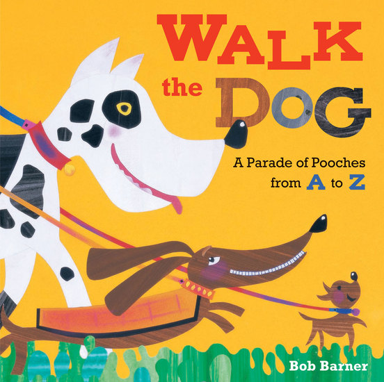 Walk the Dog - A Parade of Pooches from A to Z - cover