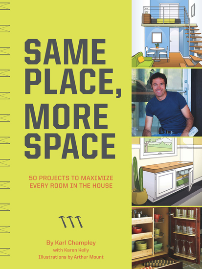 Same Place More Space - 50 Projects to Maximize Every Room in the House - cover