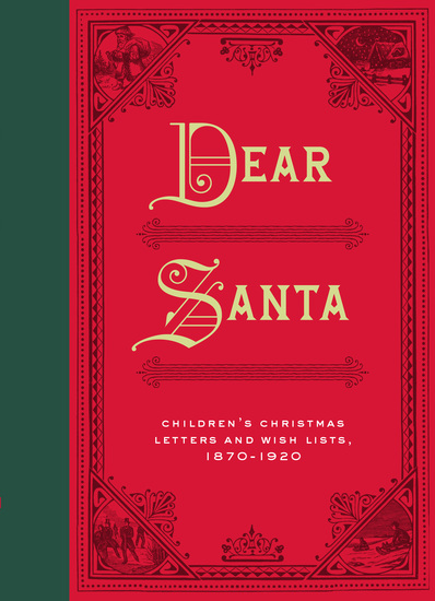 Dear Santa - Children's Christmas Letters and Wish Lists 1870 - 1920 - cover