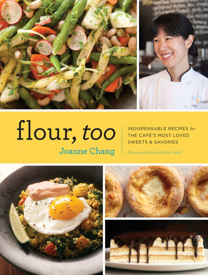 Flour Too - Indispensable Recipes for the Cafe's Most Loved Sweets & Savories - cover