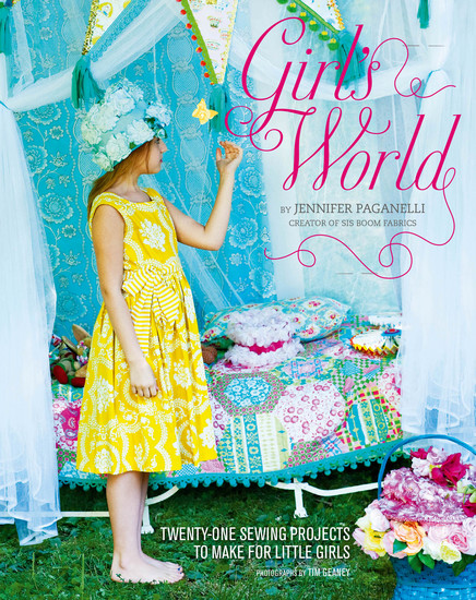 Girl's World - Twenty-One Sewing Projects to Make for Little Girls - cover
